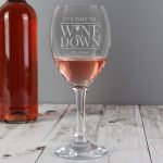 Personalised 'It's Time to Wine Down' Wine Glass