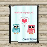 Personalised Tablet & Ipad Case – I will Owl-Ways Love You