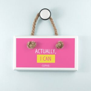 Personalised Wooden Sign – Actually I Can