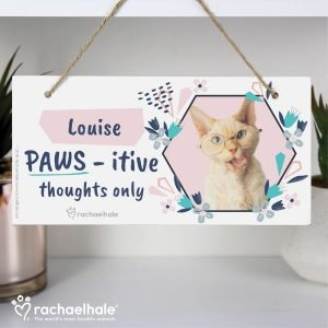 Personalised Rachael Hale 'PAWS – itive Thoughts Only' Cat Wooden Sign
