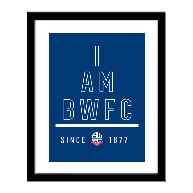 Personalised Bolton Wanderers FC I Am Print